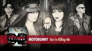 Motobunny - You're Killing Me (Official Track)