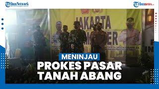 Panglima TNI-Kapolri akan Berkoordinasi dengan Pemda untuk Pertahankan Prokes di Pasar Tanah Abang