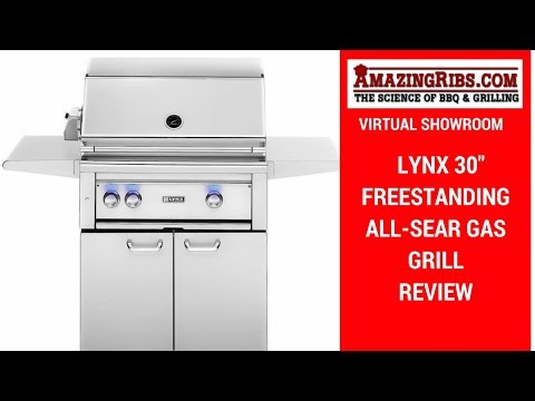 AmazingRibs.com Virtual Showroom – Lynx 30″ Freestanding All-Sear Gas Grill and Rotisserie