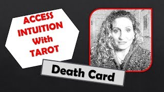 Access your Intuition with Tarot - The Death Card