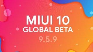 MIUI 10 GLOBAL BETA 9.5.9 - ЭТО ОБНОВЛЕНИЕ СТОИТ УСТАНОВИТЬ!