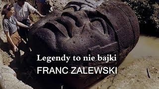 Legendy to nie bajki – co ukrywają? DrFranc – Franc Zalewski