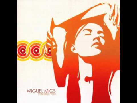Miguel Migs - One Wish For Me