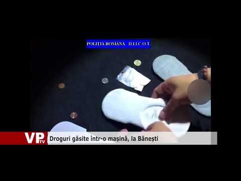 Droguri găsite într-o mașină, la Bănești
