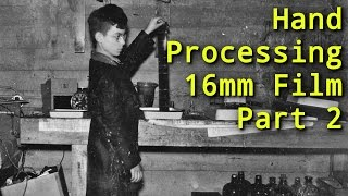 How to Hand Process / Develop 16mm film Part 2 - 16mmAdventures