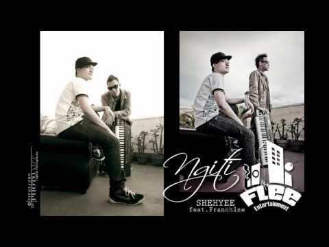 Shehyee ft. Franchize - Ngiti