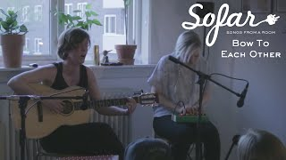 Bow To Each Other - Be That One | Sofar Oslo