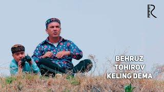 Behruz Tohirov - Keling dema | Бехруз Тохиров - Келинг дема