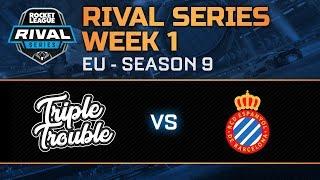 Rival Series EU Week 1 - Triple Trouble vs RCD Espanyol
