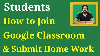 how to Students Join Class on Google Classroom with Class Code & Submit Homework to Teacher