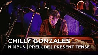 Chilly Gonzales | Nimbus | Prelude in C-Sharp Major | Present Tense | First Play Live