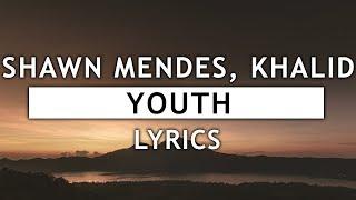 Shawn Mendes - Youth (Lyrics) feat. Khalid