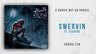 A Boogie Wit Da Hoodie   Swervin Ft. 6ix9ine (Hoodie SZN)