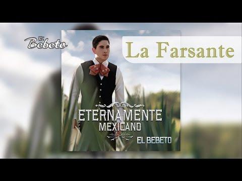 Letra La Farsante (Tributo a Juan Gabriel) El Bebeto
