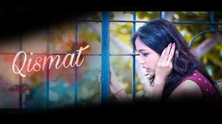 Qismat | New Songs 2018 | Bewafa | Sad Love Story| Punjabi Songs| Sad Love Story | Qismat Full Song|