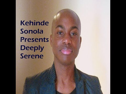 Kehinde Sonola Presents Deeply Serene Episode 306