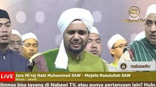 Isra Mi'Raj Nabi Muhammad SAW Mahalul Qiyam Bersama Habib Salim Bin Umar Bin Hafiz 2 April 2019