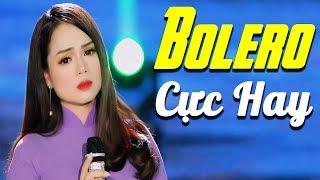 999 Bài Hát Bolero BUỒN - LK Nhạc Bolero Trữ Tình Buồn NỨC NỞ Hay Nhất 2020