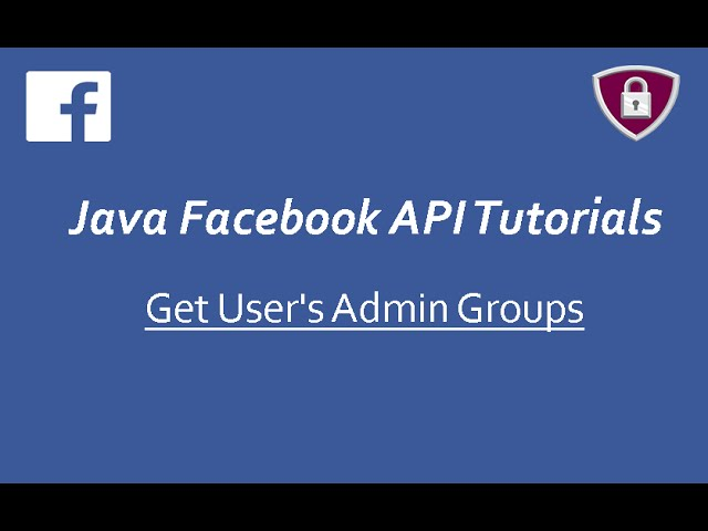 Facebook API Tutorials in Java # 10 | Get User's Admin Groups