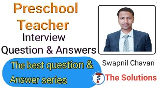 preschool interview questions and answers