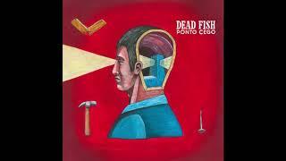 Dead Fish   Ponto Cego [Full Album]