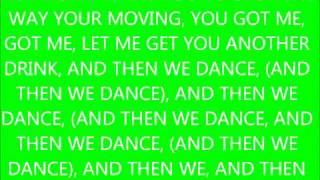 JUSTICE CREW AND THEN WE DANCE LYRICS
