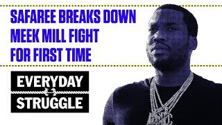 Safaree Breaks Down Meek Mill Fight for First Time | Everyday Struggle