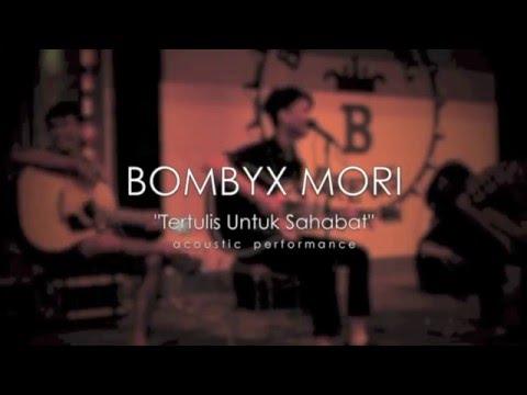 Tertulis Untuk Sahabat by BOMBYX MORI ( Live Accoustic )