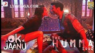 The Humma Song Lyrics – OK Jaanu | Shraddha Kapoor | Aditya Roy | A.R. Rahman, Badshah, Tanishk