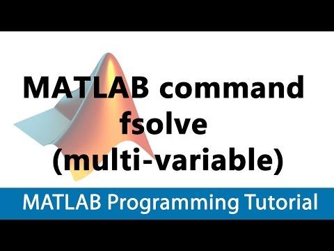 MATLAB Programming Tutorial #26 Using MATLAB command fsolve (multi-variable)