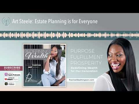 Art Steele: Estate Planning is for Everyone
