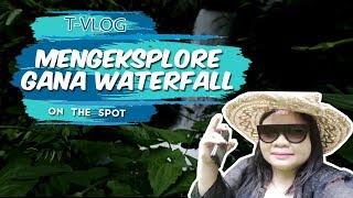 VLOG | Mengeksplore Keindahan Gana Waterfall Gianyar, Surga Tersembunyi