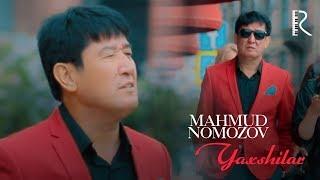 Mahmud Nomozov - Yaxshilar | Махмуд Номозов - Яхшилар