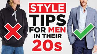 21 Style Tips For Men In Their 20s (Young Mens Fashion Guide)