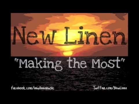 New Linen - Making the Most
