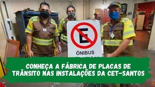 Conheça a fábrica de placas de trânsito nas instalações da CET-Santos