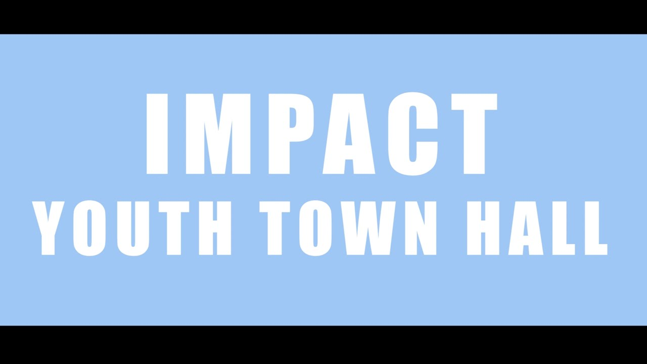 IMPACT Town Hall Project