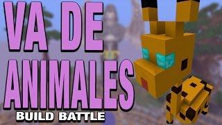 VA DE ANIMALES | BUILD BATTLE C/ LUH, EXO Y MACU