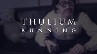 Thulium - Running