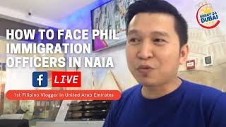 HOW TO FACE PHIL IMMIGRATION OFFICERS IN NAIA (via FB Live)