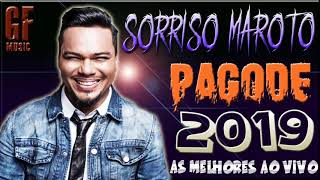 SORRISO MAROTO  - PAGODE 2019 AS MELHORES AO VIVO