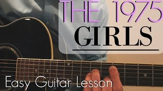 The 1975 - Girls   Easy Guitar Lesson & Chords