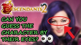 DESCENDANTS 2 🍎 Can You Guess The Cast By Their Eyes? 👀 [ft. MAL, EVIE, JAY, CARLOS & more!]