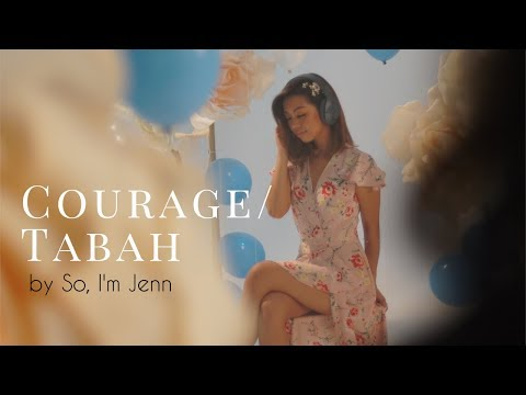 Courage / Tabah by So I'm Jenn