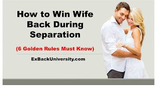 How to Win Wife Back During Separation (6 Golden Rules Must Know)