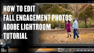 How To Edit Fall Engagement Photos - Adobe Lightroom Tutorial
