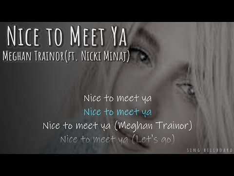 Meghan Trainor - Nice to Meet Ya(ft. Nicki Minaj) (Realtime Lyrics)