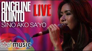 Angeline Quinto - Sino Ako Sa'Yo (LIVE)