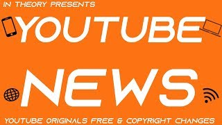 YouTube News - YouTube Originals Now Free & More (2019)