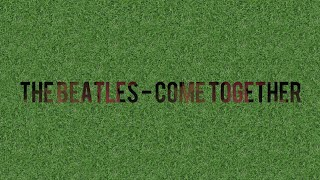 The Beatles - Come Together (Lyrics)